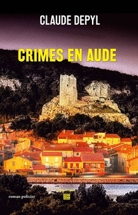 Claude Depyl - Crimes en Aude.