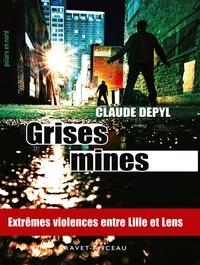 Claude Depyl - Grises mines.