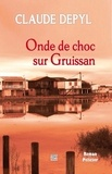 Claude Depyl - Onde de choc sur Gruissan.