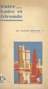 Claude Dervenn - Entre Loire et Gironde.