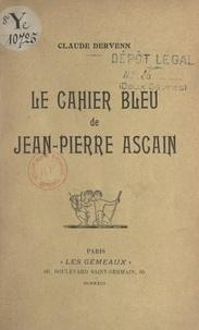 Claude Dervenn - Le cahier bleu de Jean-Pierre Ascain.