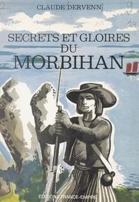 Claude Dervenn et Françoise de La Perrière - Secrets et gloires du Morbihan.