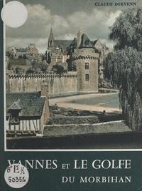 Claude Dervenn et Jos Le Doaré - Vannes et le golfe du Morbihan.