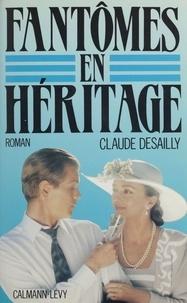 Claude Desailly - Fantômes en héritage.