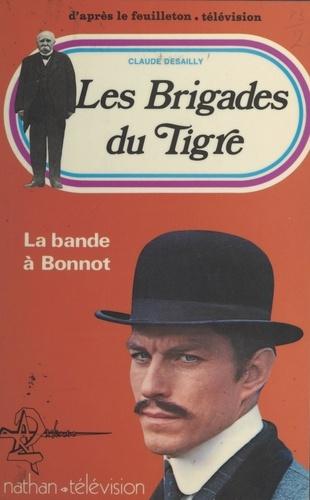Les brigades du tigre : la bande à Bonnot
