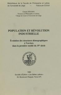 Claude Desama - Population et révolution industrielle - Évolution des structures démographiques à Verviers dans la première moitié du 19e siècle.