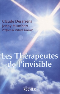 Les thérapeutes de l'invisible - Claude Desarzens |