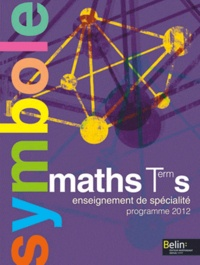 Claude Deschamps - Maths Tle S Enseignement de spécialité - Programme 2012.