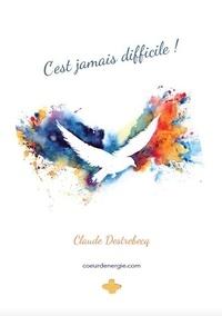Claude Destrebecq - C'est jamais difficile ! - 2020.