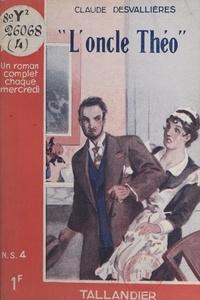 Claude Desvallières - L'oncle Théo.