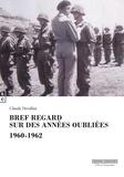 Claude Devallan - Bref regard sur des années oubliées - 1960-1962.