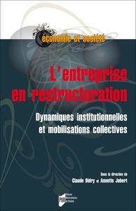 Claude Didry et Annette Jobert - L'entreprise en restructuration - Dynamiques institutionnelles et mobilisations collectives.