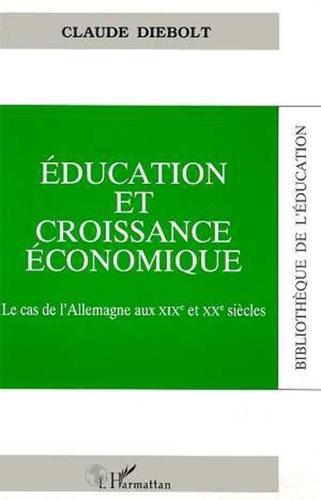 Claude Diebolt - Éducation et croissance économique - Le cas de l'Allemagne aux XIXe et XXe siècles.