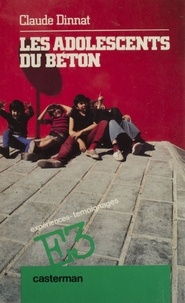 Claude Dinnat - Les Adolescents du béton.