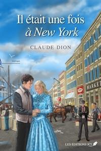 Claude Dion - Il était une fois à New York.