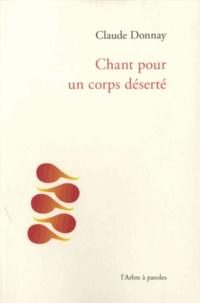 Claude Donnay - Chant pour un corps déserté.