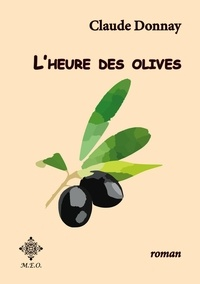 Claude Donnay - L'heure des olives.