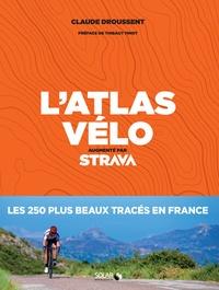 Claude Droussent - L'atlas vélo - Augmenté par Strava.