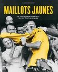 Claude Droussent - Maillots jaunes - Le Tour de France par ceux qui ont écrit sa légende.
