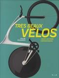 Claude Droussent - Très beaux vélos - Objets de désir contemporains.