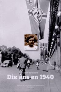 Claude Du Granrut - Dix ans en 1940.