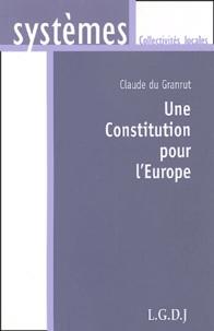 Claude Du Granrut - Une Constitution pour l'Europe.