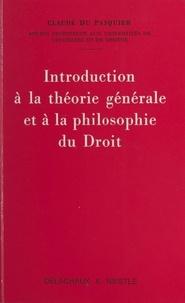 Claude Du Pasquier - Introduction à la théorie générale et à la philosophie du droit.