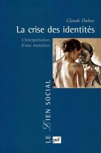 Claude Dubar - La crise des identités - L'interprétation d'une mutation.