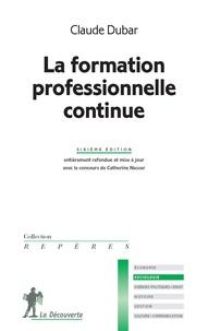 Claude Dubar - La formation professionnelle continue.