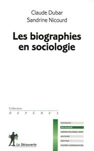 Claude Dubar et Sandrine Nicourd - Les biographies en sociologie.