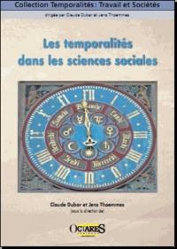 Claude Dubar et Jens Thoemmes - Les temporalités dans les sciences sociales.