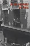 Claude Dubois - Je me souviens de Paris - Visages, façons, histoire et historiettes du Paris populaire.