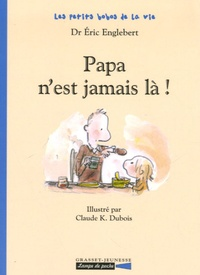 Claude Dubois et Eric Englebert - Papa n'est jamais là !.