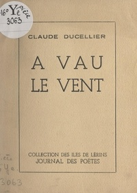 Claude Ducellier - À vau le vent.