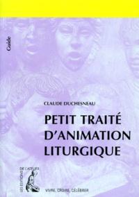 Claude Duchesneau - Petit traité d'animation liturgique.