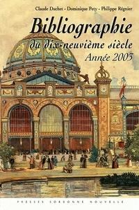 Claude Duchet et Dominique Pety - Bibliographie du dix-neuvième siècle - Année 2003.