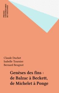 Claude Duchet - Genèse des fins - De Balzac à Beckett, de Michelet à Ponge.