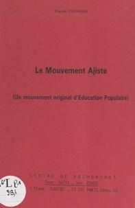 Claude Dufrasne - Le mouvement Ajiste - Un mouvement original d'éducation populaire.