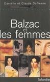 Claude Dufresne et Danielle Dufresne - Balzac et les femmes.