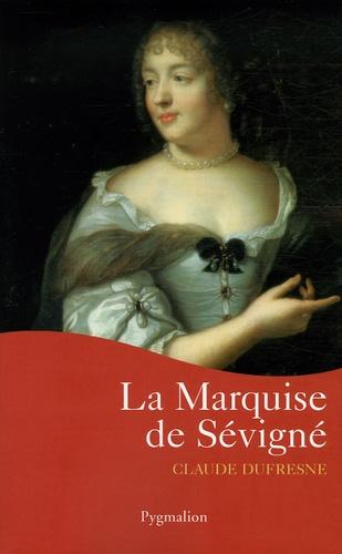 Claude Dufresne - La Marquise de Sévigné.