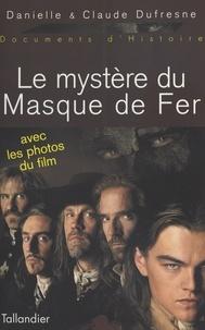 Claude Dufresne et Danielle Dufresne - Le mystère du Masque de fer.