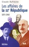"""Claude Dufresne - Les """"affaires"""" de la IIIe République."""