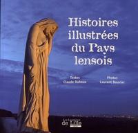 Claude Duhoux et Laurent Bouvier - Histoires illustrées du Pays lensois.