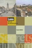 Claude Duhoux - Lens, 200 ans de métamorphose.