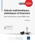 Claude Duigou - Calculs mathématiques, statistiques et financiers - Avec Excel (versions 2019 et Office 365).