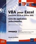 Claude Duigou - VBA pour Excel (versions 2019 et Office 365) - Créez des applications professionnelles.