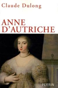 Claude Dulong - Anne d'Autriche - Mère de Louis XIV.