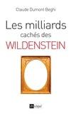 Claude Dumont-Beghi - Les milliards cachés de l'affaire Wildenstein.