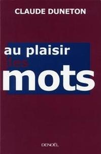 Claude Duneton - Au plaisir des mots.