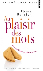 Claude Duneton - Au plaisir des mots - Les meilleures chroniques.